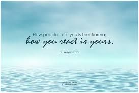 Relax knowing Karma is on your side.