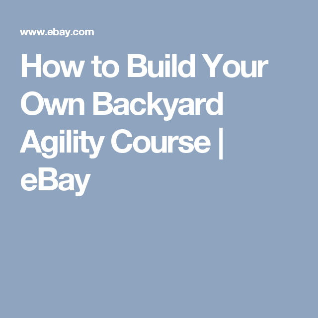 How To Build Your Own Backyard Agility Course | EBay