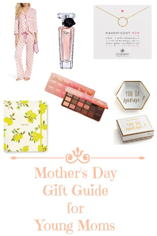 MOTHER\'S DAY GIFT GUIDE FOR YOUNG MOMS | MOTHERHOOD | Pinterest ...
