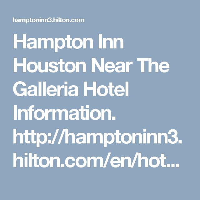 Hampton Inn Houston Near The Galleria Hotel Information Http Hamptoninn3 Hilton Com En Hotels Texas Hampton Inn Houston N Hampton Inn Hotel Houston Galleria