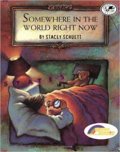 Somewhere in the world right now reading rainbow book stacey somewhere in the world right now reading rainbow book stacey schuett yrs old intro the mystery of time zones snapshots of things happening around the sciox Image collections