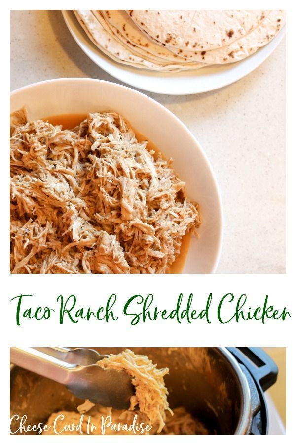 Taco Ranch Chicken #shreddedchickentacos