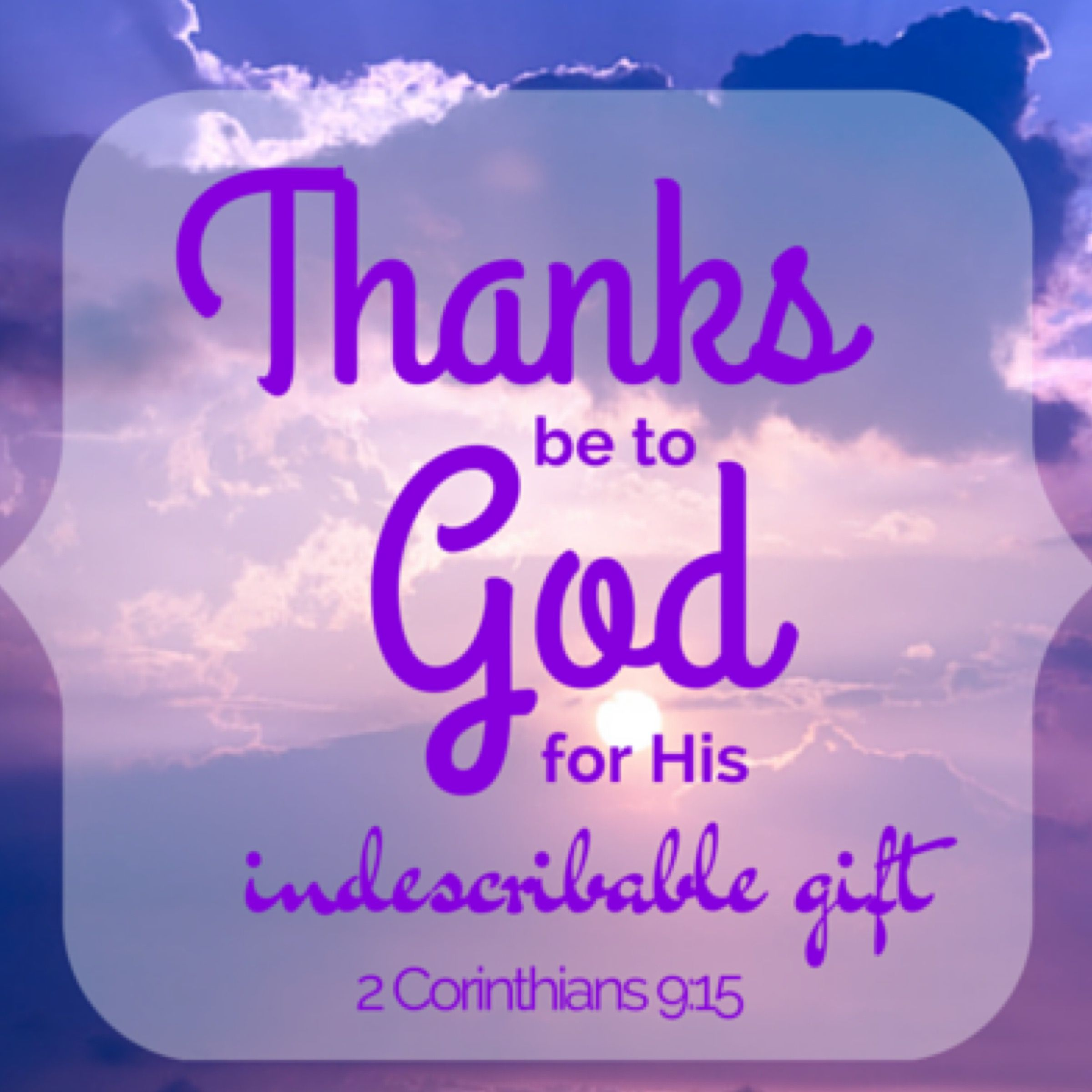 Latham Family Verse of the Day Thanks be to God for his ...