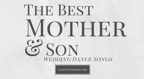 The Best Mother Son Wedding Dance Songs
