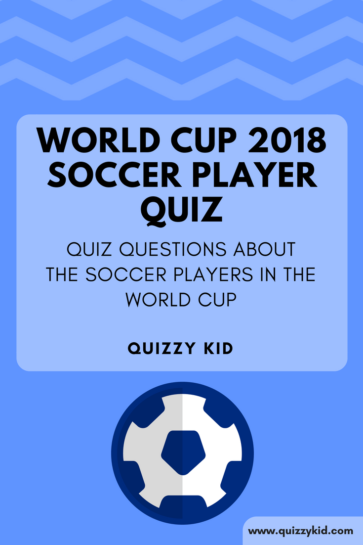 World Cup 2018 Soccer Player Quiz Quizzy Kid Soccer Players Quiz Sports Quiz