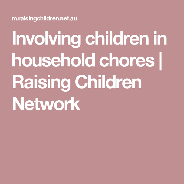 Involving children in household chores | Raising Children Network