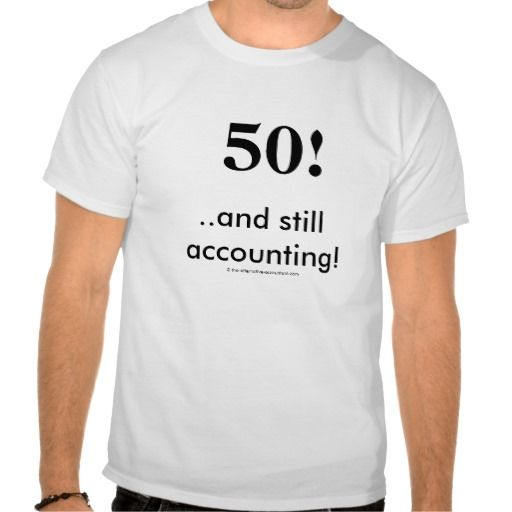 ==> consumer reviews          	50!... and still accounting! tshirt           	50!... and still accounting! tshirt we are given they also recommend where is the best to buyHow to          	50!... and still accounting! tshirt lowest price Fast Shipping and save your money Now!!...Cleck See More >>> http://www.zazzle.com/50_and_still_accounting_tshirt-235553634136638469?rf=238627982471231924&zbar=1&tc=terrest