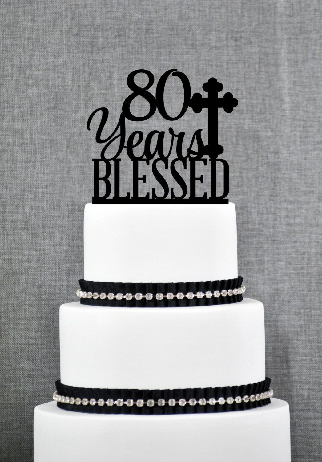 New to ChicagoFactory on Etsy: 80 Years Blessed Cake Topper Classy 80th Birthday Cake Topper 80th Anniversary Cake Topper- (S247) (15.00 USD)