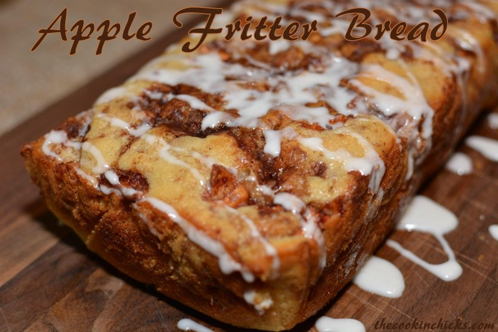 The Cookin' Chicks - Apple Fritter Bread | Facebook