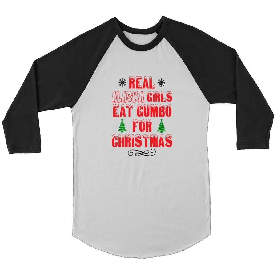 Real Alaska Girls Eat Gumbo For Christmas   Canvas 3 4 Raglan Shirt Shipping from the US. Easy 30 day return policy, 100% cotton, Double-needle neck, sleeves and hem; Roomy Unisex Fit.