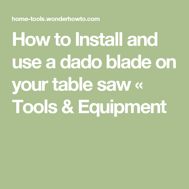 How to install and use a dado blade on your table saw blade and how to install and use a dado blade on your table saw keyboard keysfo Image collections
