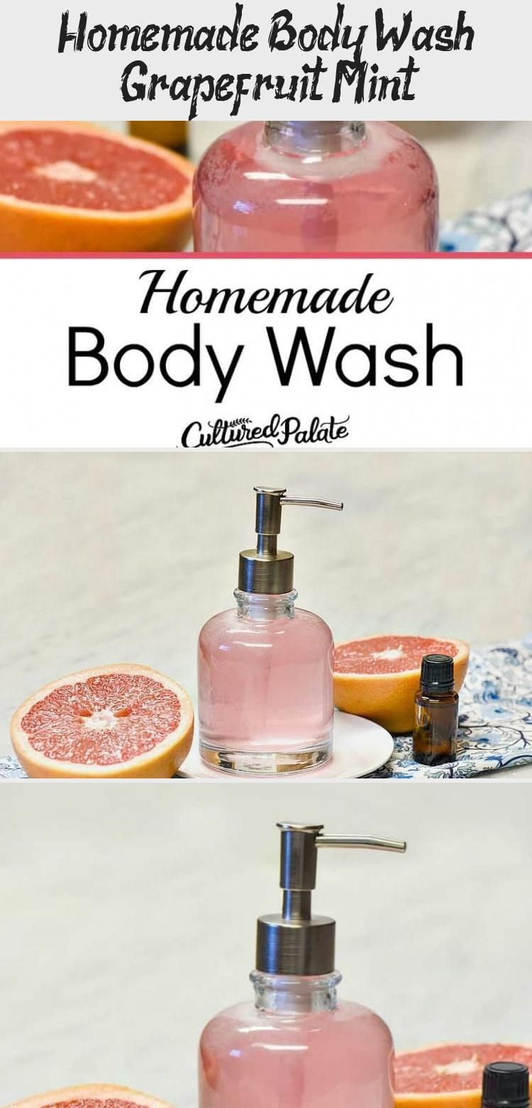 Homemade Body Wash Grapefruit Mint In 2020 With Images Homemade Body Wash Diy Body Wash Easy Diy Body Wash