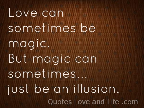 Love Can Sometimes Be Magic, But Magic Can Sometimes