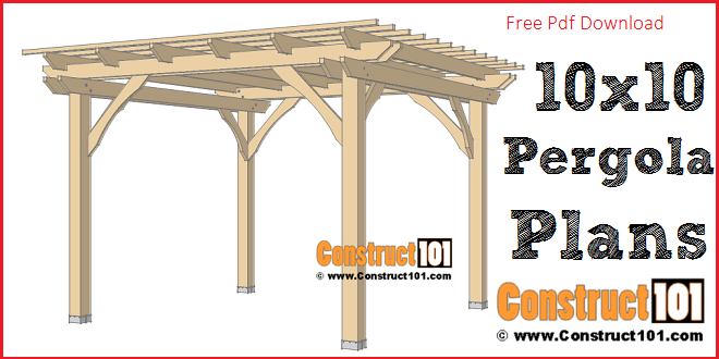 10x10 Pergola Plans Free Pdf Download Construct101 Pergola Plans Diy Pergola Outdoor Pergola