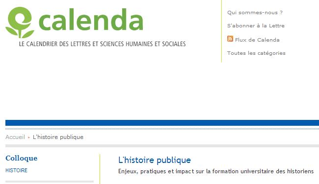 L Histoire Publique Enjeux Pratiques Et Impact Sur La Formation Universitaire Des Historiens 7 Et 8 Mai 2014 Louvain La Neuve Ce Colloque Sera L Occasio