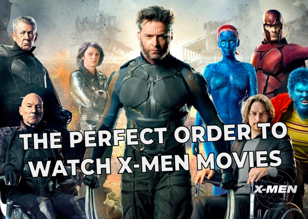 The Perfect Order to Watch All the 'XMen' Movies in 2020