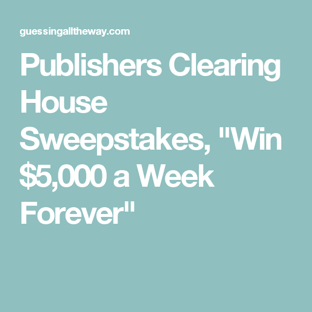 "Publishers Clearing House Sweepstakes, ""Win $5,000 A Week"