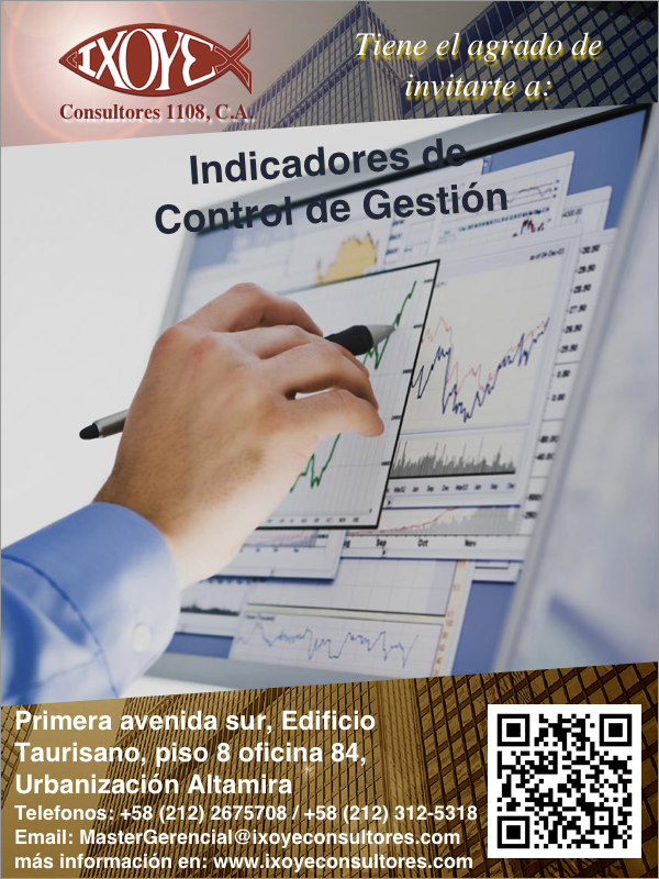 @IxoyeConsultore #gestión  TALLER INDICADORES DE CONTROL DE GESTIÓN  * 17 de noviembre del 2016 * Altamira Sur, Caracas   IXOYE CONSULTORES 1108, C.A.   * e-mail: Mastergerencial@ixoyeconsultores.com   * + 58 (212) 267.5708 / (0414) 284.3628 * http://www.ixoyeconsultores.com * Twitter: @IxoyeConsultore