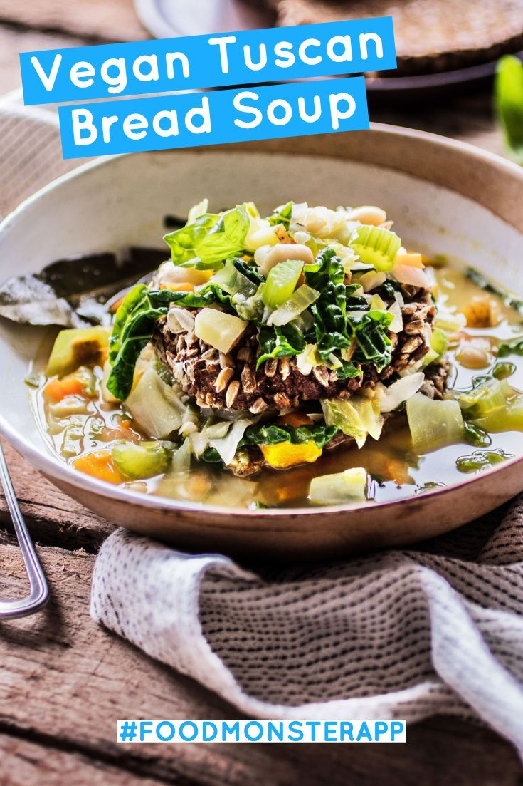 Tuscan Bread Soup Vegan In 2019 Best Vegan Recipes
