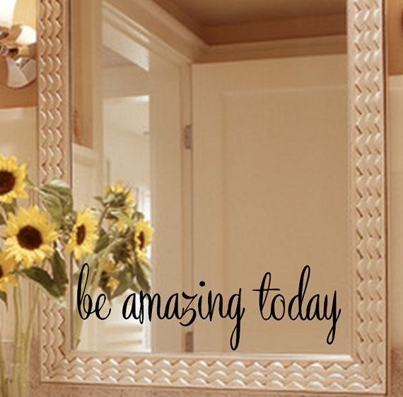 Be Amazing Today Wall Decal or Mirror Decal  All sizes are HEIGHT x WIDTH. Below are exact measurements: If you need a custom size please contact me. FONT 1: 2.2 x 8 2.8 x 10 8.4 x 12 4 x 14 4.5 x 16 5 x 18 5.6 x 20 6.2 x 22 6.7 x 24  FONT 2: 2.65 x 8 3.3 x 10 4 x 12 4.6 x 14 5.3 x 16 6 x 18 6.6 x 20 7.3 x 22 7.9 x 24  Please leave your font option in the message to seller box during checkout  *High quality indoor/outdoor vinyl with a durability of 5+ years. *Colors may vary due to monit...
