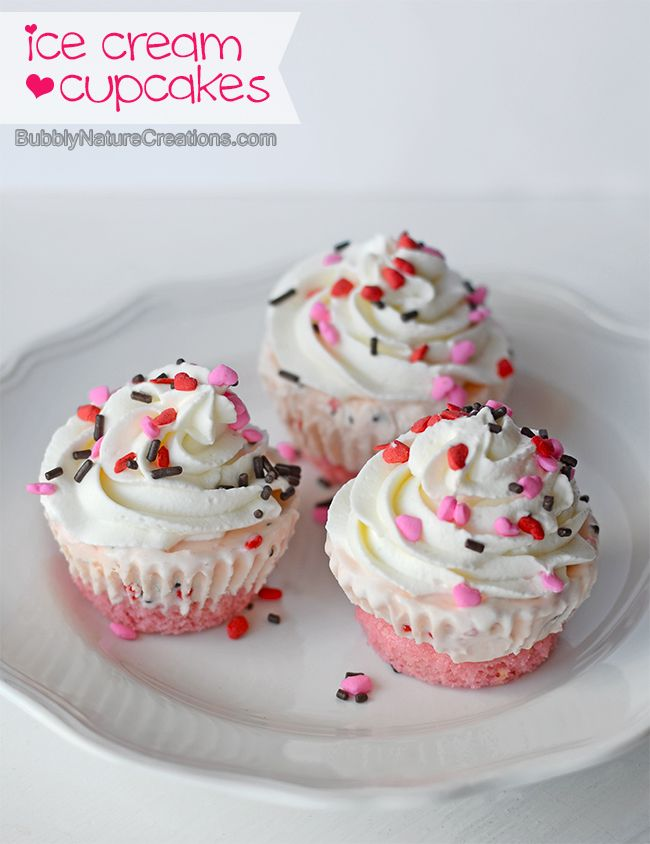 Ice Cream Cupcakes Kids would LOVE these Valentine food