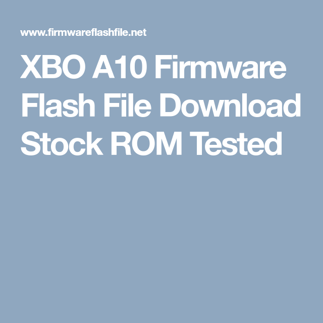 XBO A10 Firmware Flash File Download Stock ROM Tested | Firmware