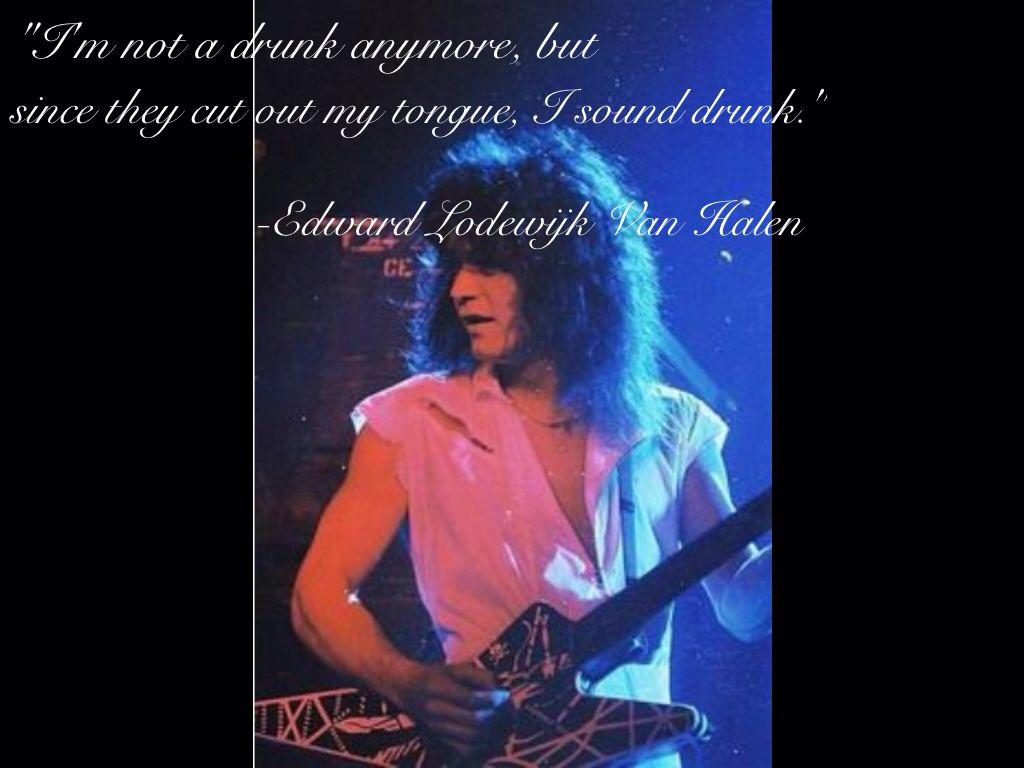 Another Quote From Eddie Van Halen Van Halen Eddie Van Halen Alex Van Halen