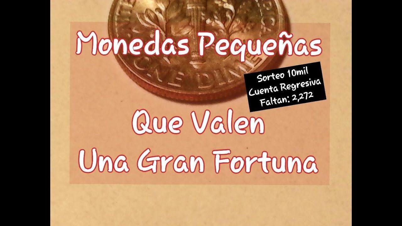 Monedas Pequeñas Que Valen Una Fortuna Monedas Fortuna Valga