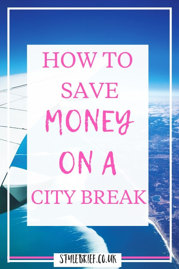 5 Money Saving Tips for your Next City Break - how to have a budget city break, ways to save money on a city break everyone needs to know.  #stylebrief #citybreak #budgetcitybreak #budgetholiday