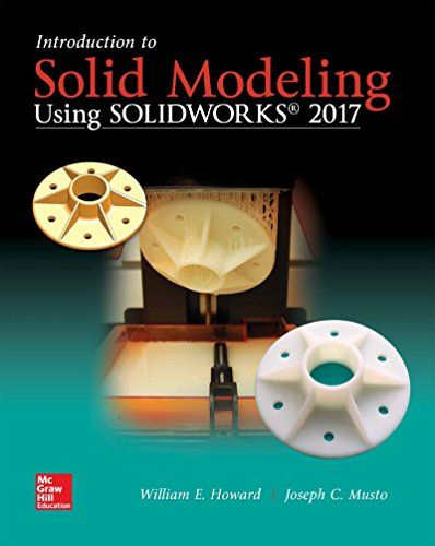 Introduction To Solid Modeling Using Solidworks 2017 Engineering Graphics William Howard Introduction Ebook