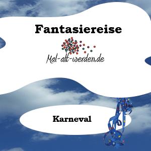 Eine Fantasiereise Zum Thema Karneval Fantasiereisen Traumreise Kinder Fantasie