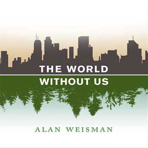 The World Without Us (Unabridged) - Alan Weisman | Science...: The World Without Us (Unabridged) - Alan Weisman | Science… #Science