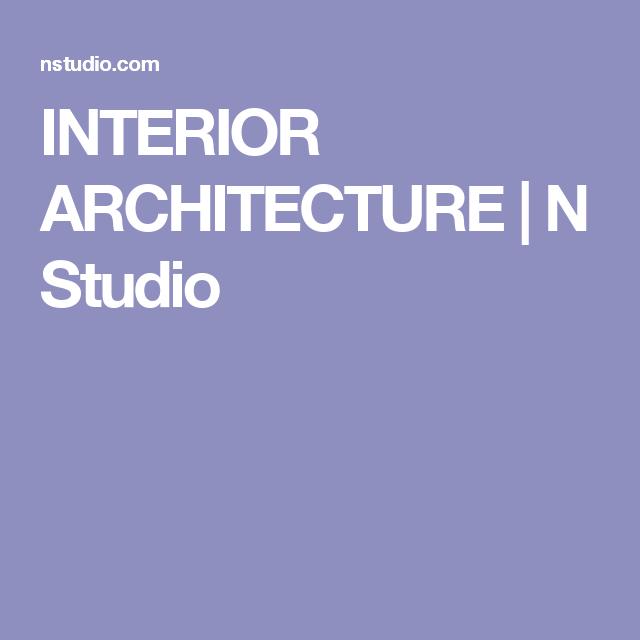 INTERIOR ARCHITECTURE | N Studio