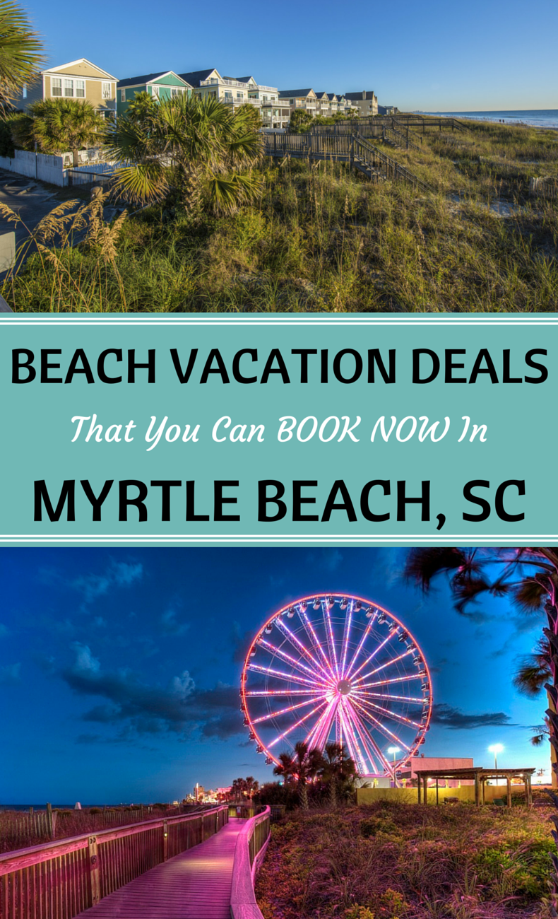 The Best Myrtle Beach Vacation Packages 2017 Save Up To: Plan Your Next Beach Vacation To Myrtle Beach, South
