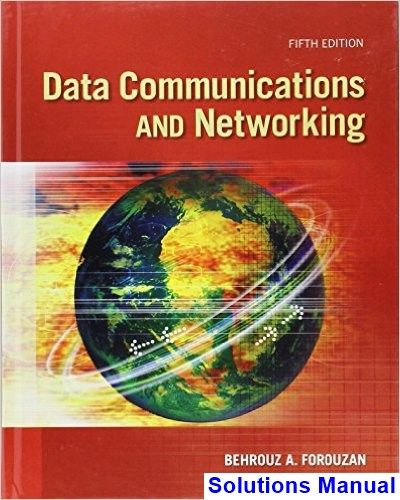 Data communications and networking 5th edition forouzan solutions data communications and networking 5th edition forouzan solutions manual test bank solutions manual fandeluxe Gallery