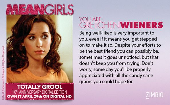 Which Mean Girls Character Are You Mean Girls Gretchen Weiners Gretchen Weiners Quotes This is another perfect name to call your boyfriend. pinterest