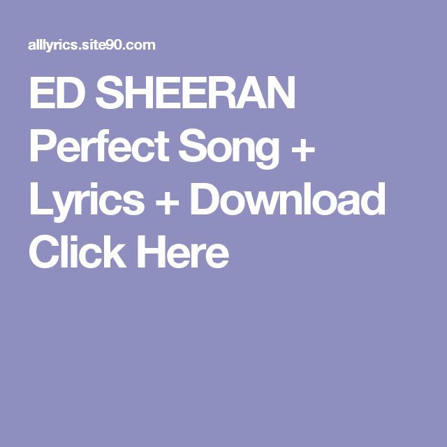 Ed Sheeran Perfect Song Lyrics Download Click Here Dream Song Lyrics Dream Song Funeral Songs