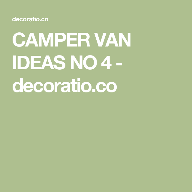CAMPER VAN IDEAS NO 4 - decoratio.co