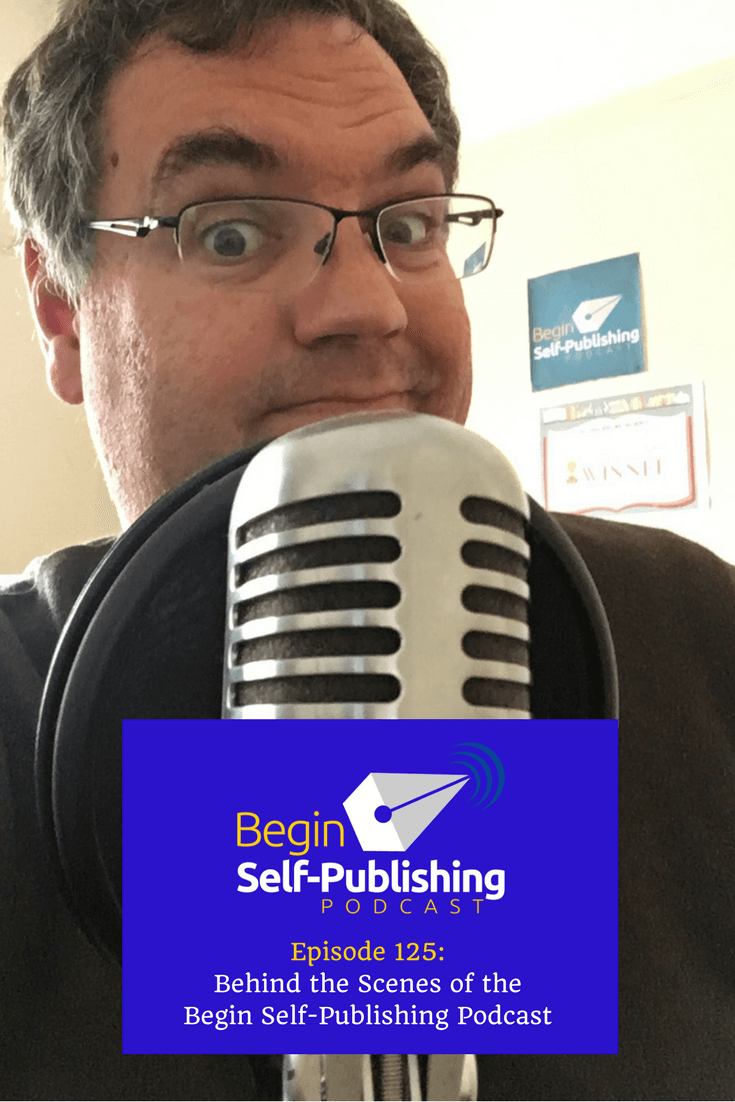 Behind the Scenes of the Begin Self-Publishing Podcast via ...