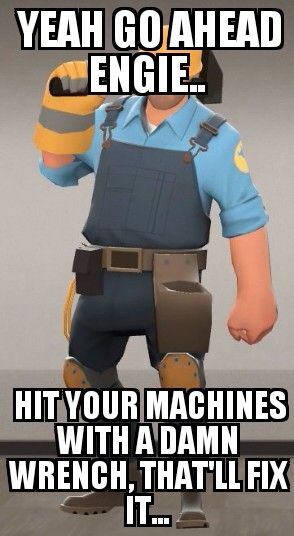 I Ve Been Wondering Team Fortress 2 Engineer Team Fortress 2