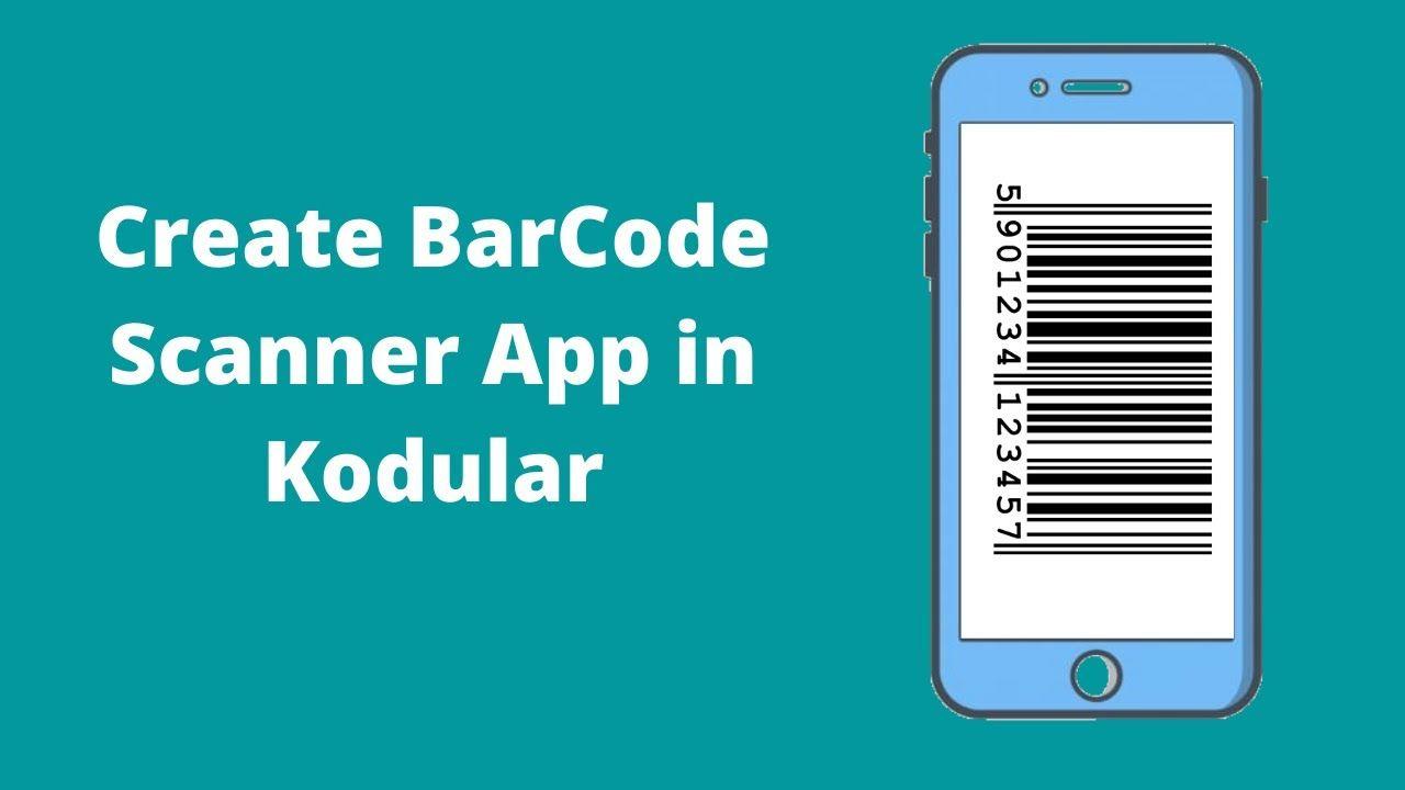 How To Create Barcode Scanner App In Kodular Barcode Scanner App Scanner App Create Barcode