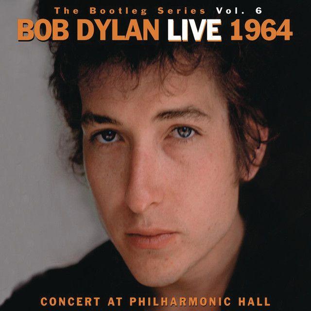 The Bootleg Volume 6 Bob Dylan Live 1964 Concert At Philharmonic Hall By Bob Dylan Bob Dylan Bob Dylan Live Dylan