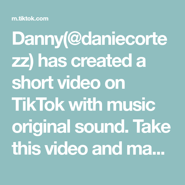 Danny Daniecortezz Has Created A Short Video On Tiktok With Music Original Sound Take This Video And Make It Into A Music Mood Everyday Science Poetry Time