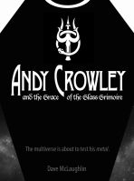 Andy Crowley and the Grace of the Glass Grimoire by Dave McLaughlin