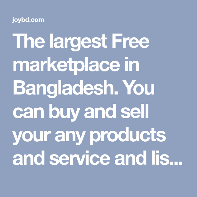 The largest Free marketplace in Bangladesh  You can buy and sell