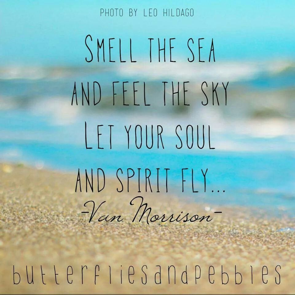 Smell Good Quotes: Smell The Sea And Feel The Sky. Let Your Soul And Spirit