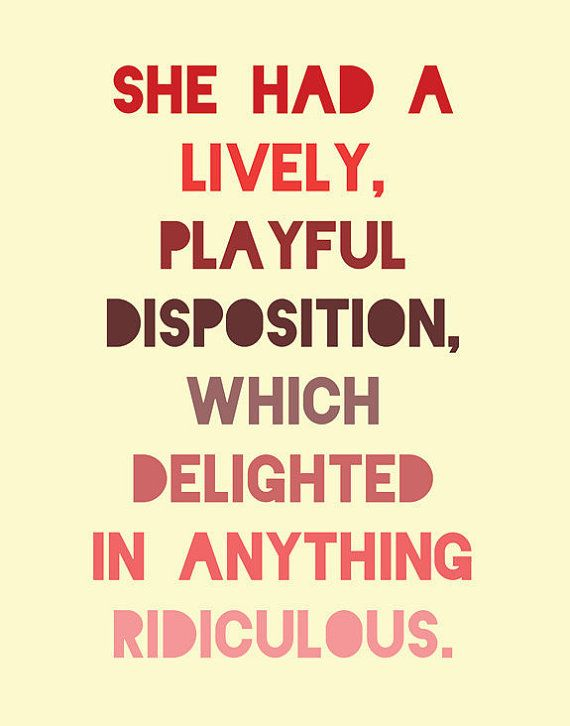 anything ridiculous.... (Jane Austen)