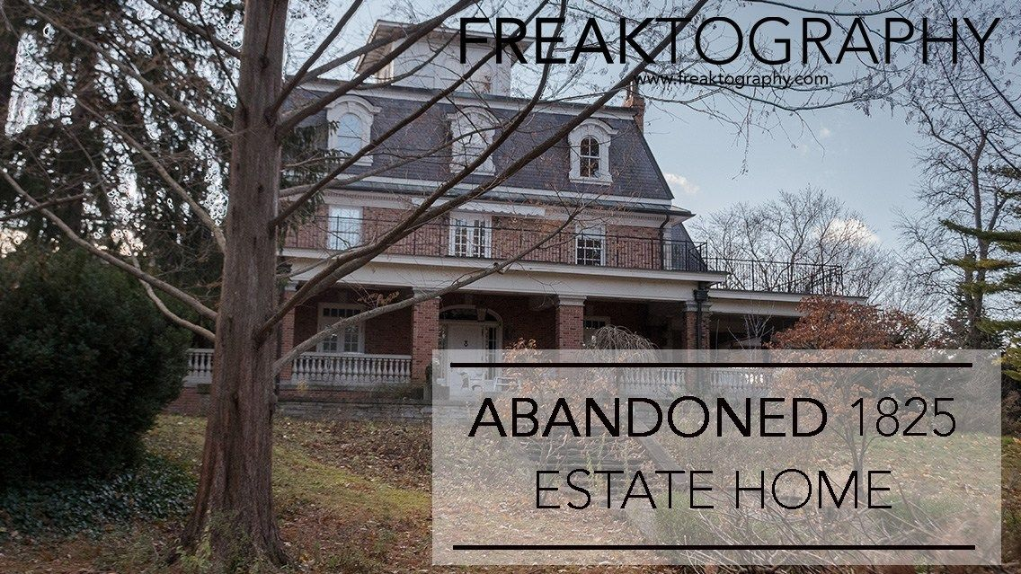 Exploring A Large Abandoned Mansion From 1825 Abandoned Mansions
