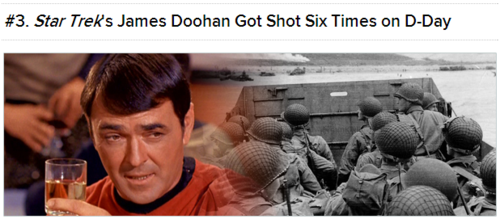 James Doohan was an artillery captain, leading his men to battle during the D-Day invasion of Normandy. Doohan survived, but took one for the team. Actually, he took six for the team, as he was shot that many times in the legs and hands, ultimately leading to the amputation of his right middle finger.