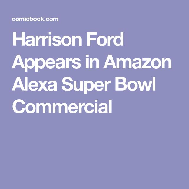 harrison ford super bowl ad